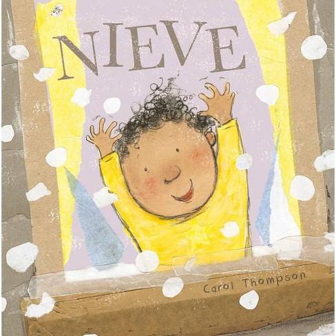Nieve - (¡haga el Tiempo Que Haga! - Whatever The Weather (Spanish)) by  Carol Thompson (Board Book) - image 1 of 1