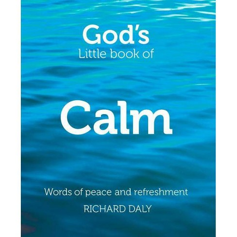 God's Little Book of Calm: Words of Peace and Refreshment - by  Richard Daly (Paperback) - image 1 of 1
