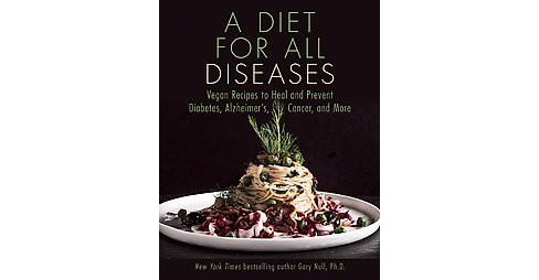 Healing Foods Cookbook : Vegan Recipes to Heal and Prevent Diabetes, Alzheimer's, Cancer, and More - image 1 of 1
