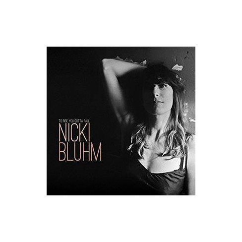 Nicki Bluhm - To Rise You Gotta Fall (CD) - image 1 of 1