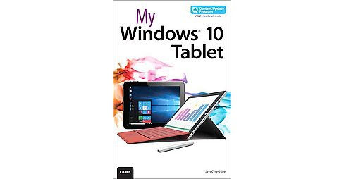 My Windows 10 Tablet (Paperback) (Jim Cheshire) - image 1 of 1