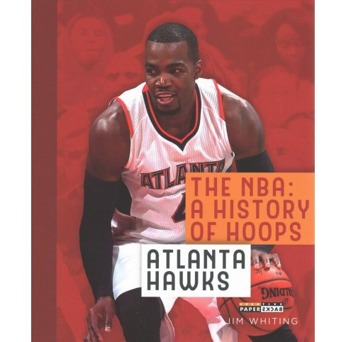 Atlanta Hawks (Reprint) (Paperback) (Jim Whiting) - image 1 of 1