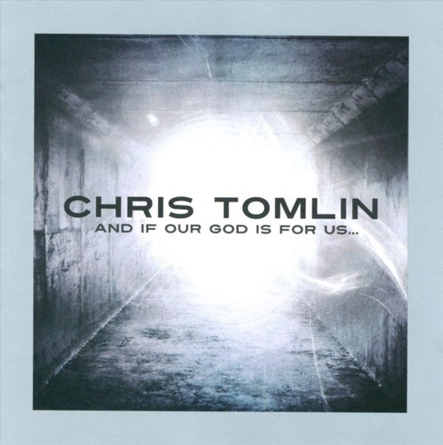 Chris Tomlin - And If Our God Is for Us... (CD) - image 1 of 1