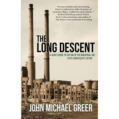 The Long Descent - by  John Michael Greer (Paperback)