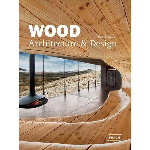 Wood Architecture & Design - by  Michelle Galindo (Hardcover) - image 1 of 1