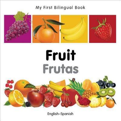 Fruit/Frutas - (My First Bilingual Books)(Board Book)