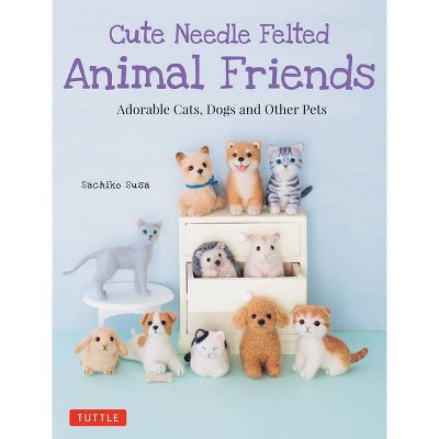 Cute Needle Felted Animal Friends - by  Sachiko Susa (Paperback)