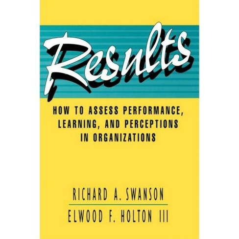 Results - (Publication in the Berrett-Koehler Organizational Performance (Hardcover)) (Hardcover) - image 1 of 1