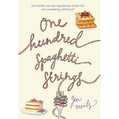 One Hundred Spaghetti Strings - by  Jen Nails (Hardcover)