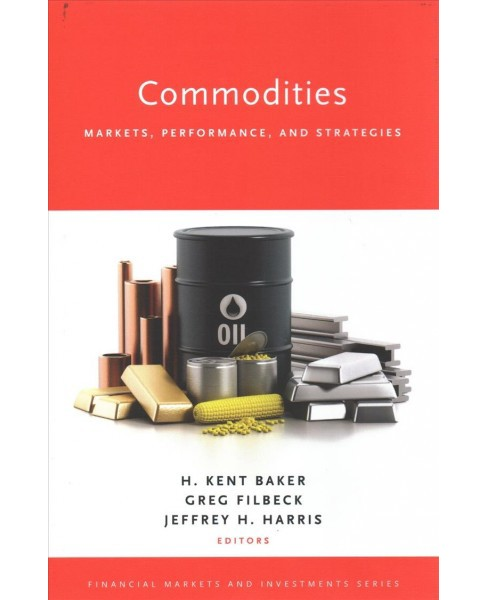 Commodities : Markets, Performance, and Strategies -  (Hardcover) - image 1 of 1