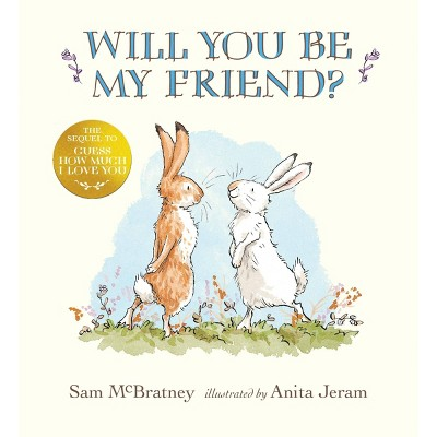 Will You Be My Friend - by Sam McBratney (Hardcover)