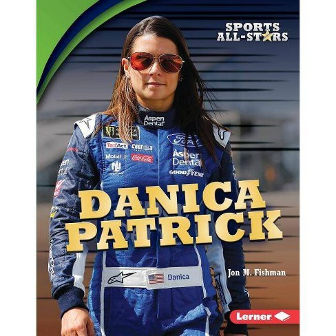 Danica Patrick - (Sports All-Stars (Lerner (Tm) Sports)) by  Jon M Fishman (Hardcover) - image 1 of 1