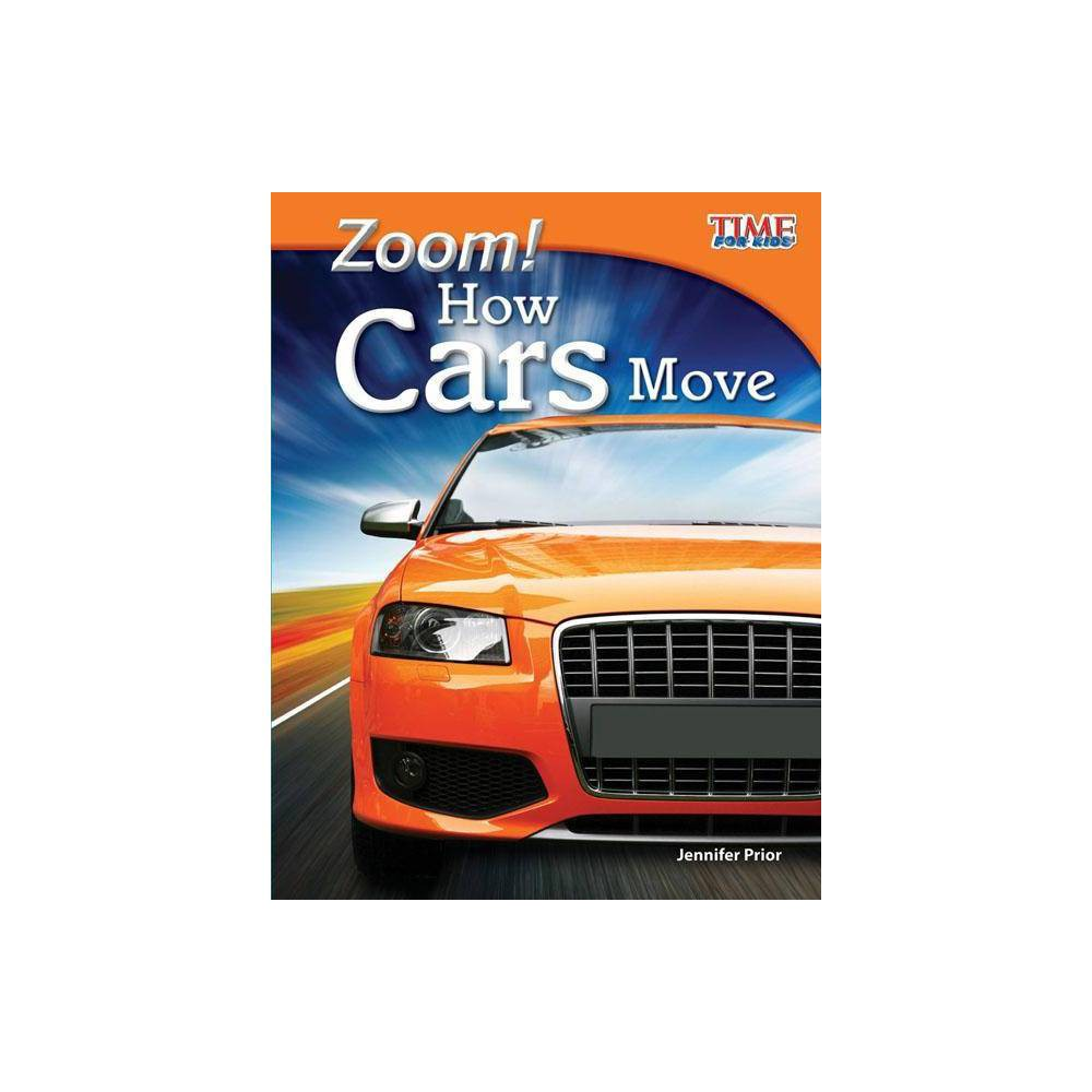 Zoom How Cars Move Fluent Time For Kids Nonfiction Readers Level 3 2 2nd Edition By Jennifer Prior Paperback
