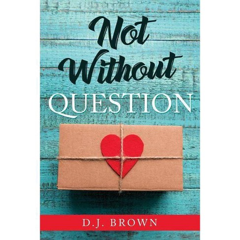 Not Without Question - by  D J Brown (Paperback) - image 1 of 1