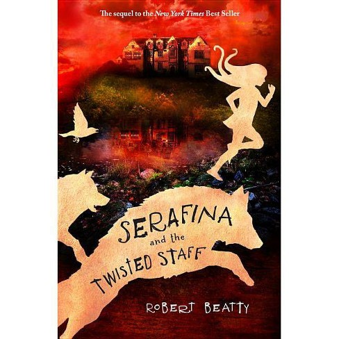 Serafina And The Twisted Staff (the Serafina Series Book 2) - By Robert  Beatty (Paperback) : Target