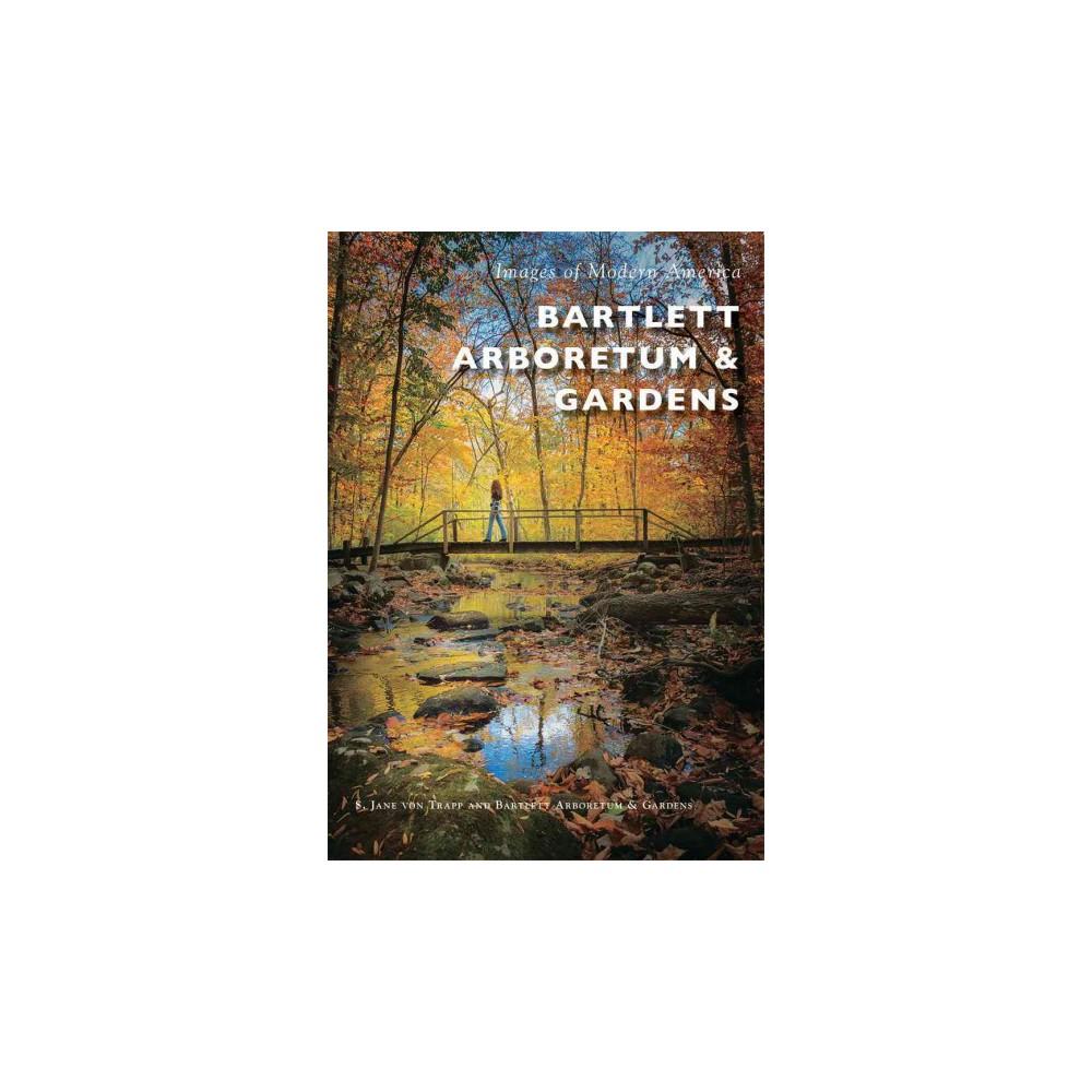 Bartlett Arboretum & Gardens (Paperback) (S. Jane Von Trapp)