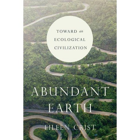 Abundant Earth - by  Eileen Crist (Paperback) - image 1 of 1