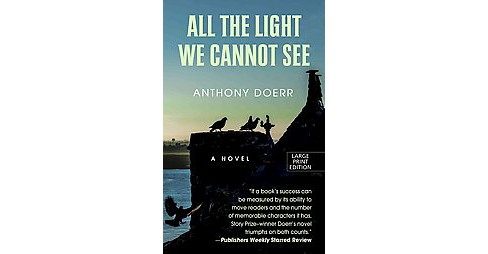 All the Light We Cannot See (Large Print) (Hardcover) (Anthony Doerr) - image 1 of 1