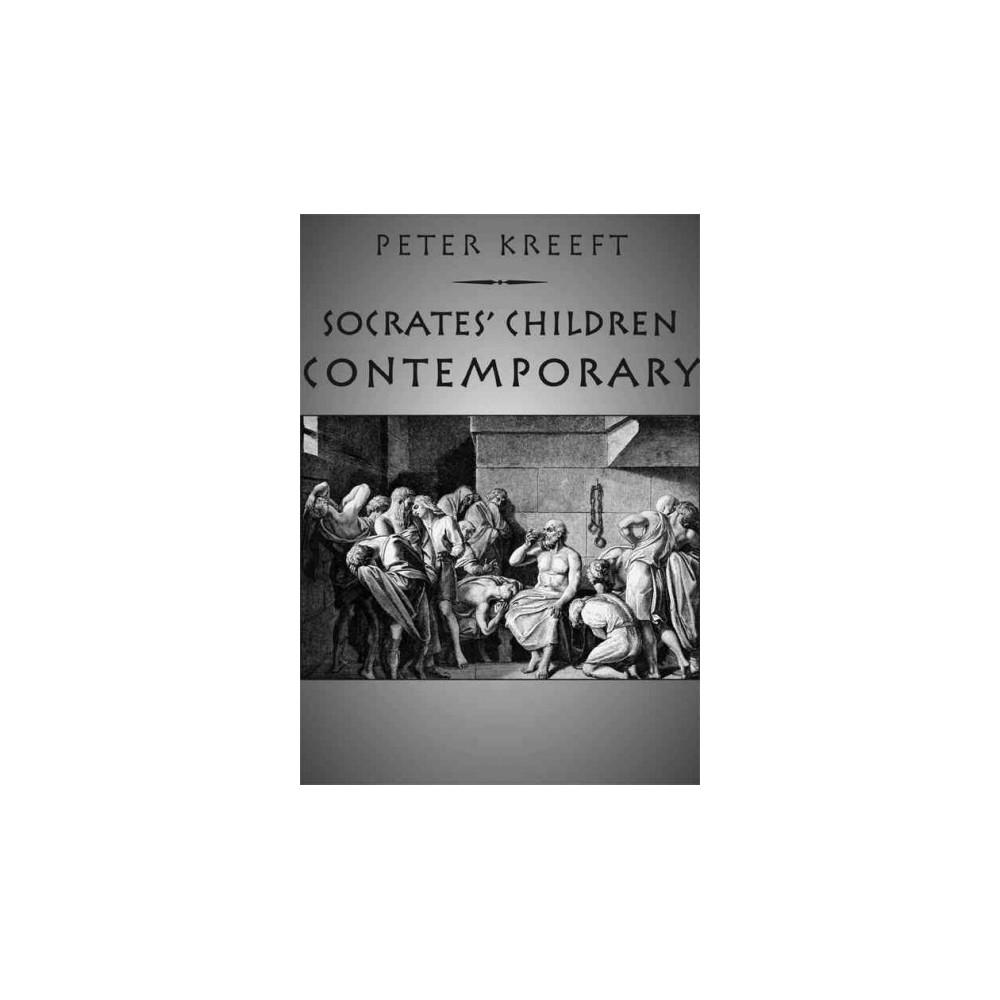 Socrates' Children : The 100 Greatest Philosophers: Contemporary Philosophers - (Paperback)