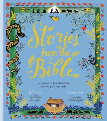 Stories from the Bible : 17 Treasured Tales from the World's Greatest Book (School And Library)