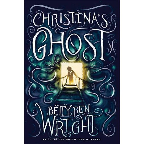 Christina's Ghost - by  Betty Ren Wright (Paperback) - image 1 of 1