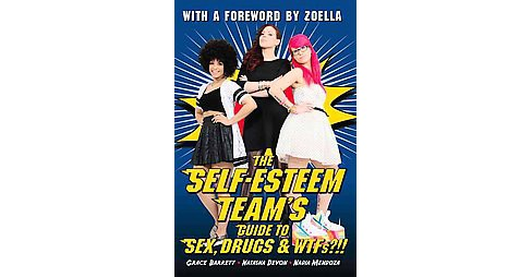 Self-esteem Team's Guide to Sex, Drugs & Wtfs!? -  (Paperback) - image 1 of 1
