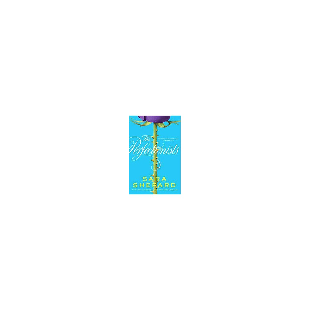 The Perfectionists ( Perfectionists) (Hardcover) by Sara Shepard