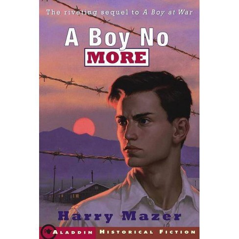 A Boy No More - (Aladdin Historical Fiction) by  Harry Mazer (Paperback) - image 1 of 1
