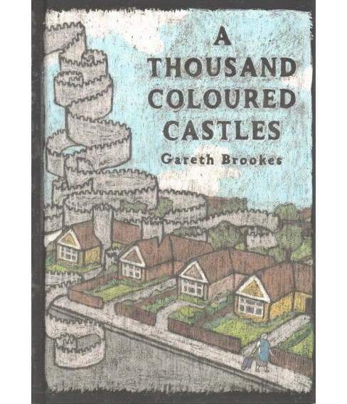 Thousand Coloured Castles (Hardcover) (Gareth Brookes) - image 1 of 1