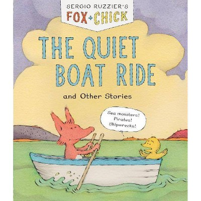 Fox & Chick: The Quiet Boat Ride and Other Stories (Early Chapter for Kids, Books about Friendship, Preschool Picture Books) - by  Sergio Ruzzier