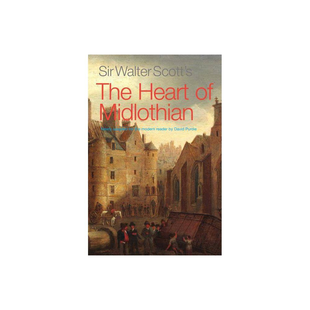 Sir Walter Scott S The Heart Of Midlothian Paperback