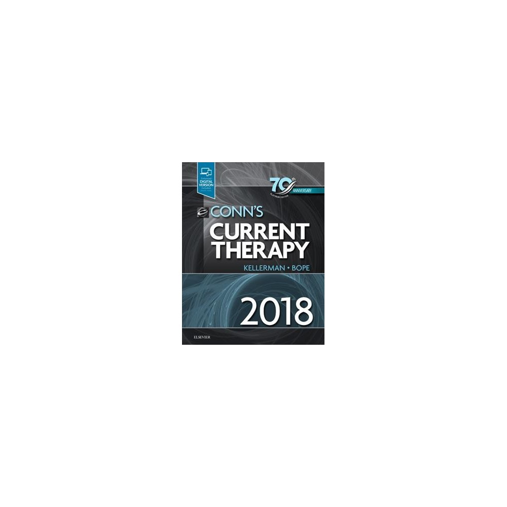 Conn's Current Therapy 2018 - by M.D. Rick D. Kellerman & M.D. Edward T. Bope (Hardcover)