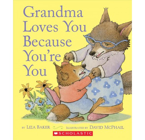 Grandma Loves You Because You're You by Liza Baker (Board Book) - image 1 of 1