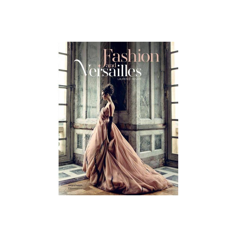 Fashion and Versailles - by Laurence Benaim (Hardcover) 'Laurence Benaim has found a way to deftly intertwine the importance of the palace within the world of international history and weave it into the world of fashion. It is a fascinating way to mesh the past and the present without being a dry, historical, fact-laden read. The visuals throughout the book are almost luxuriant in their clarity, which offers detailed aspects of clothes, accessories, precious jewels, and the location itself. ' --NY Journal OF Books 'This new book chronicles the very best of fashion influenced by the grand palace, from the days of Louis Xiv to the present.' -- Society Diaries 'Carefully researched, eloquent, and filled with archival images, catwalk moments, Hollywood stills, sketches, and fashion photo shoots at the palace, these pages give credence to the unparalleled excesses, but also the incomparable fashion legacy of Versailles.' --Flower Magazine 'If you are a lover of fashion, history or the lure and luxry of Versailles, then I suggest you pick up a copy of this book. The book in itself is beautiful and the pages are heavy and made of the best quality. This book is going to make a great addition to my large bookshelves. You will be mesmerized by the depth of information that fills these pages; this is a book that you will want to take your time with and really sit down and spend time immersed in the knowledge, history, and beauty of fashions from past and present.' --Chelsey, Charming Chelsey's. 'Fashion and Versailles, overall, is a unique book that stands out for its unique perspective and interesting focus. I highly recommend Fashion and Versailles by Laurence Benaïm to anyone with an interest in Marie Antoinette, 18th-century fashion, and fashion history. Readers who want to know more about the social influence of Versailles and its former inhabitants on current aspects of society will also enjoy this book.' --Reading Treasure 'The book is lavishly filled with fashion photo
