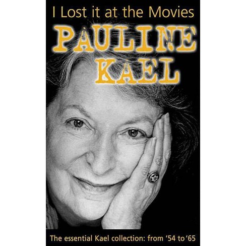 I Lost It at the Movies - by  Pauline Kael (Paperback) - image 1 of 1
