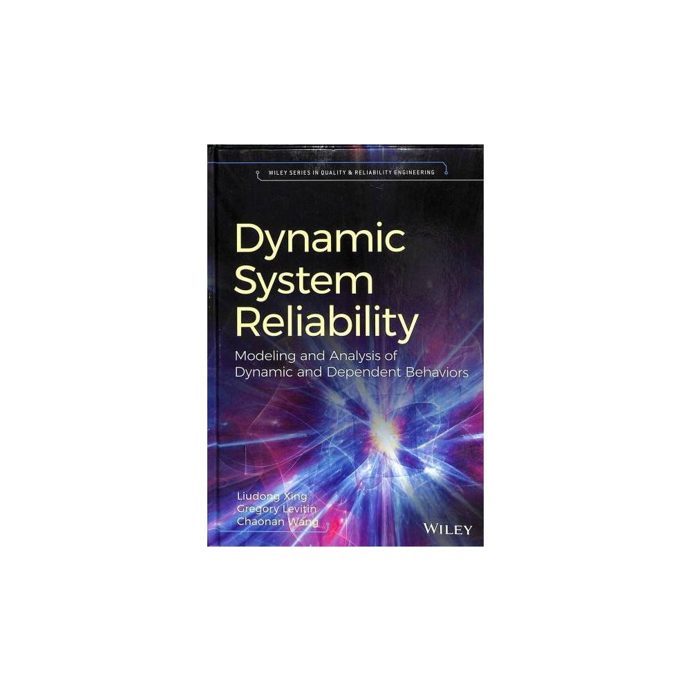 Dynamic System Reliability : Modeling and Analysis of Dynamic and Dependent Behaviors - (Hardcover)