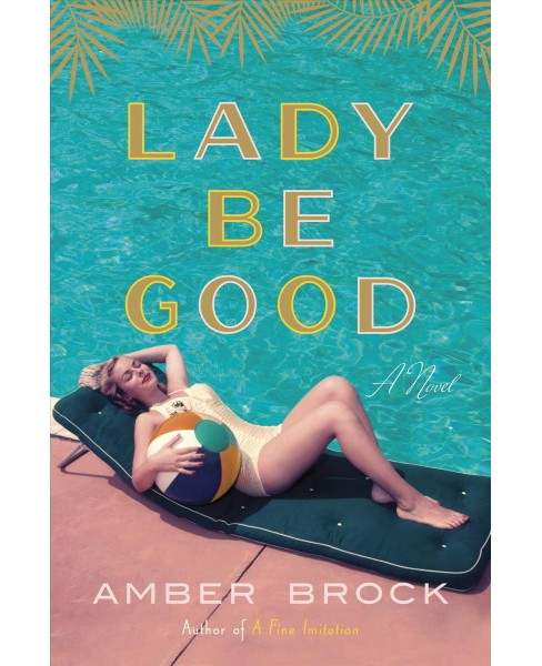 Lady Be Good -  by Amber Brock (Hardcover) - image 1 of 1
