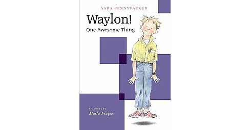 Waylon! : One Awesome Thing (Hardcover) (Sara Pennypacker) - image 1 of 1