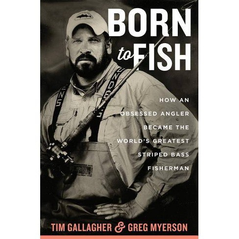 Born to Fish - by  Tim Gallagher & Greg Myerson (Hardcover) - image 1 of 1