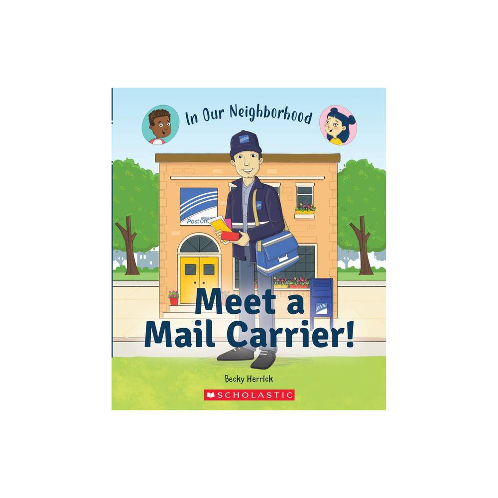 Meet A Mail Carrier In Our Neighborhood Library Binding In Our Neighborhood Hardcover