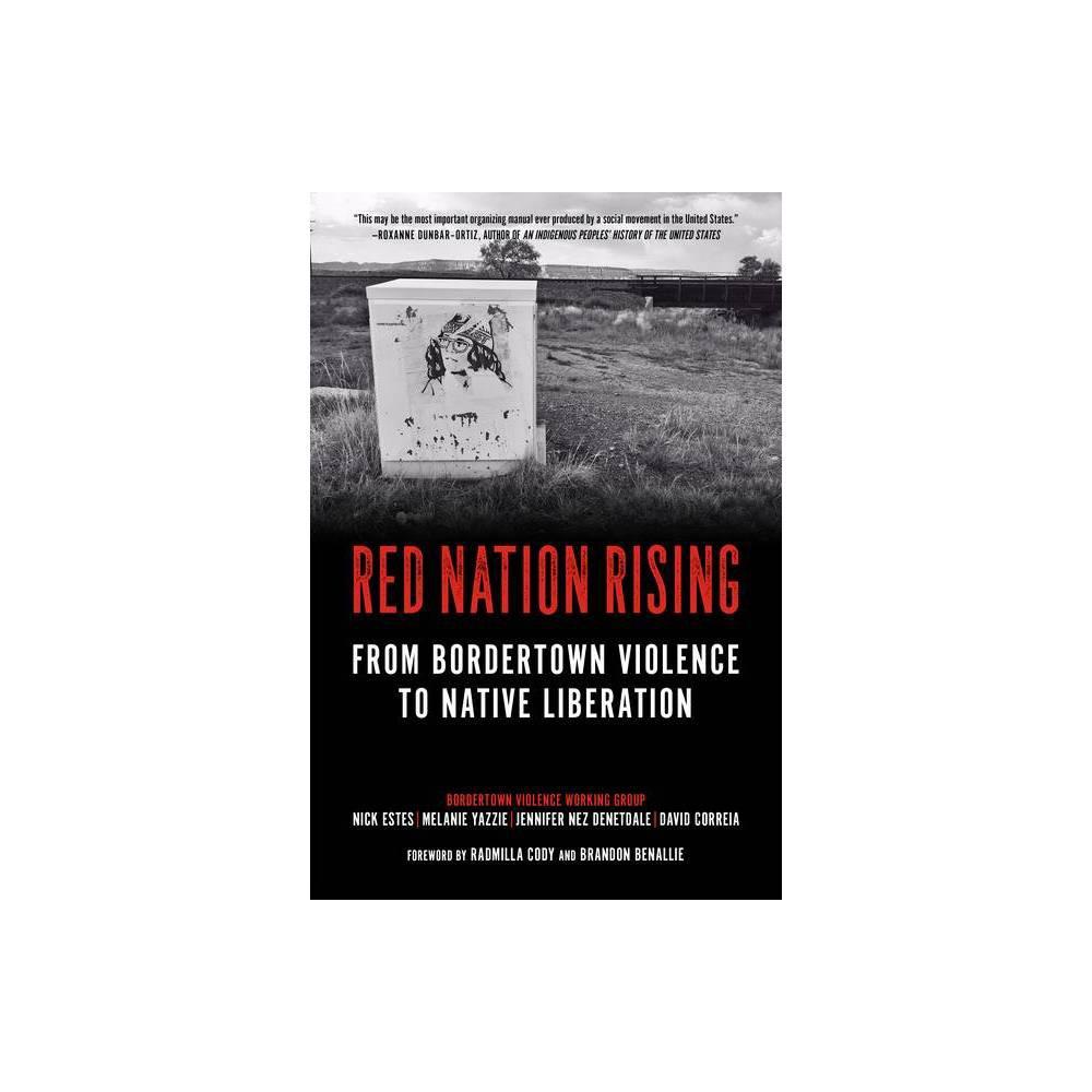 Red Nation Rising By Nick Estes Melanie Yazzie Jennifer Nez Denetdale David Correia Hardcover
