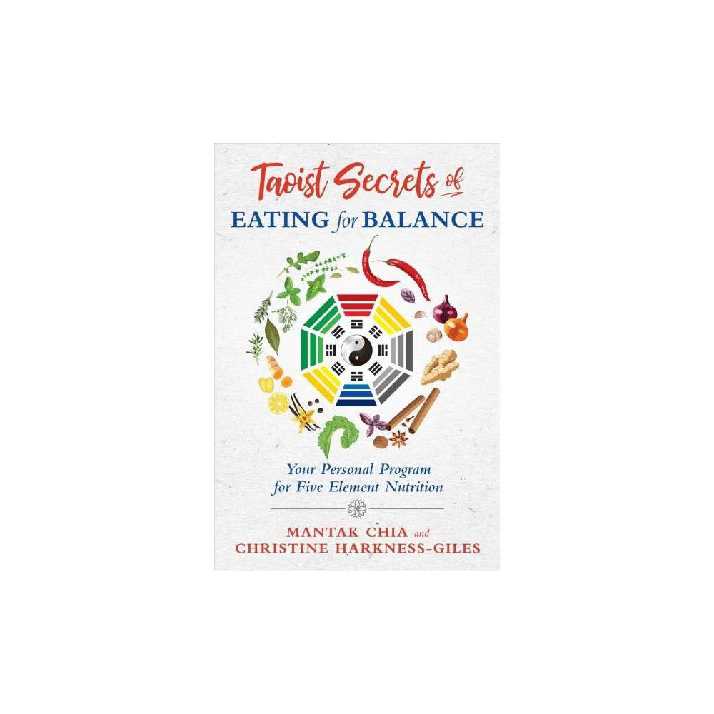 Taoist Secrets of Eating for Balance - by Mantak Chia (Paperback)