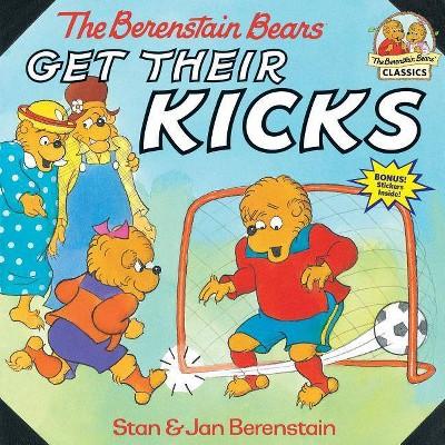 The Berenstain Bears Get Their Kicks - (Berenstain Bears First Time Books)by Stan Berenstain & Jan Berenstain (Paperback)