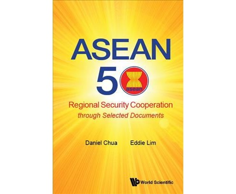 Asean 50 : Regional Security Cooperation Through Selected Documents -  (Hardcover) - image 1 of 1