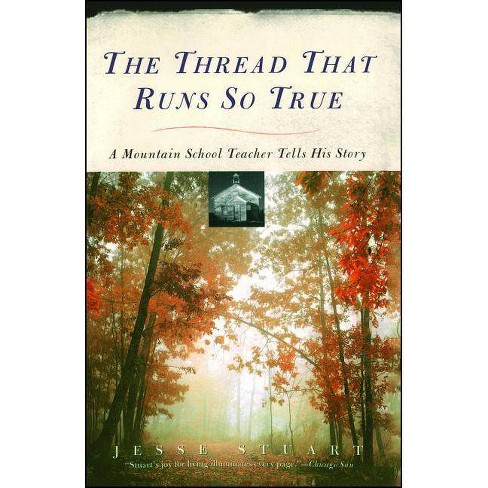 Thread That Runs So True - by  Jesse Stuart (Paperback) - image 1 of 1
