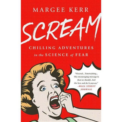 Scream - by  Margee Kerr (Paperback) - image 1 of 1