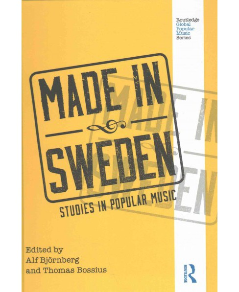 Made in Sweden : Studies in Popular Music (Hardcover) - image 1 of 1