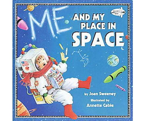 Me and My Place in Space (Reprint) (Paperback) (Joan Sweeney) - image 1 of 1