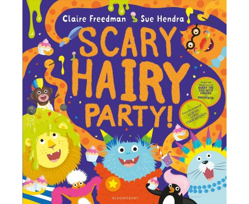 Scary Hairy Party -  by Claire Freedman (Paperback) - image 1 of 1