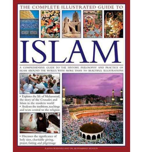 Complete Illustrated Guide to Islam : A Comprehensive Guide to the History, Philosophy and Practice of - image 1 of 1